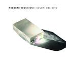 I Colori Del Buio (CD 1 + CD 2)/Roberto Vecchioni