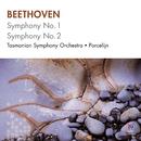 Beethoven: Symphony No. 1, Symphony No. 2/Tasmanian Symphony Orchestra, David Porcelijn