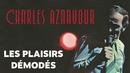 Les plaisirs démodés/Charles Aznavour