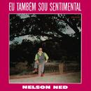 Eu Também Sou Sentimental/Nelson Ned