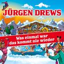 Was einmal war das kommt nie wieder/Jürgen Drews