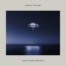 Good Thing (Remixes) (feat. Kehlani)/Zedd