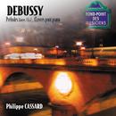 Debussy - Préludes Livres 1 & 2, oeuvres pour piano/Philippe Cassard