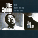 Live The Life (feat. Muddy Waters)/Otis Spann
