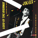 Lord Of The Highway/Joe Ely