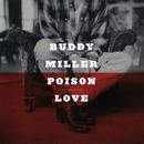 Poison Love/Buddy Miller