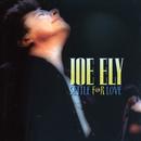 Settle For Love/Joe Ely