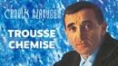 Trousse Chemise/Charles Aznavour