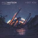 I Got You (feat. Apple Gule)/Kyle Watson