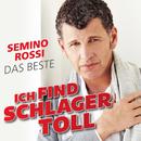Ich find Schlager toll - Das Beste/Semino Rossi