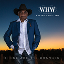 These Are The Changes/Warren H. Williams