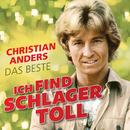 Ich find Schlager toll - Das Beste/Christian Anders