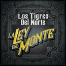 La Ley Del Monte/Los Tigres Del Norte