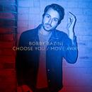 Choose You / Move Away/Bobby Bazini