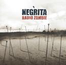 Radio Zombie/Negrita