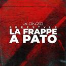 FREESTYLE LA FRAPPE A PATO/Alonzo