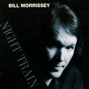 Night Train/Bill Morrissey