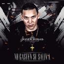 No Gasten Su Saliva (En Vivo)/Javier Rosas Y Su Artillería Pesada