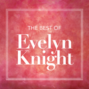 The Best Of Evelyn Knight/Evelyn Knight
