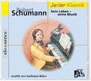 Robert Schumann: Sein Leben/Karlheinz Böhm