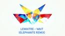 Wait (Elephante Remix/Audio) (feat. LOLO)/Lemaitre