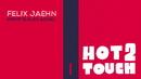 Hot2Touch (Lyric Video)/Felix Jaehn, Hight, Alex Aiono