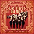 Y Su Palabra Es La Ley Homenaje A Vicente Fernández/Los Tigres Del Norte