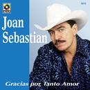 Gracias Por Tanto Amor/Joan Sebastian