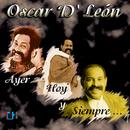 Ayer, Hoy y Siempre/Oscar D'León