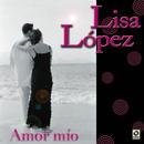 Amor Mío/Lisa Lopez