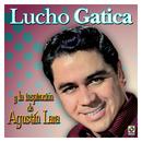 Lucho Gatica y la Inspiración de Agustín Lara/Lucho Gatica