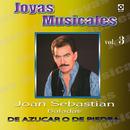 Joyas Musicales: Baladas, Vol. 3 – De Azúcar O De Piedra/Joan Sebastian