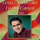 Colección de Oro, Vol. 2: Uno/Lucho Gatica