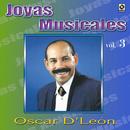 Joyas Musicales, Vol. 3/Oscar D'León
