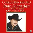 Colección De Oro: Tres Grandes Con Mariachi, Vol. 1 – Joan Sebastian/Joan Sebastian