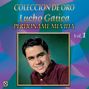 Colección de Oro, Vol. 1: Perdóname Mi Vida/Lucho Gatica