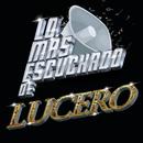 Lo Más Escuchado De/Lucero