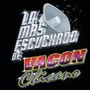 Lo Más Escuchado De/Vagon Chicano