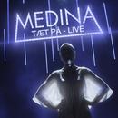 Tæt På (Live)/Medina