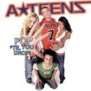 Pop 'Til You Drop/A*Teens