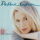 Think With Your Heart (Expanded Edition)/Debbie Gibson