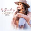 Mi Buen Amigo/América Sierra