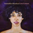 Love Letters/Anoushka Shankar