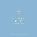 Solo En Jesús/Keith & Kristyn Getty