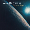 Way Up There/Patti LaBelle
