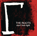 Don't Feel Right (International Version)/The Roots