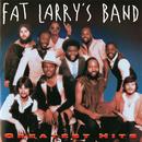 Greatest Hits/Fat Larry's Band
