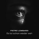Es tut schon wieder weh/Pietro Lombardi