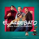 """Para Toda La Muerte (Canción Original De La Película """"Para Toda La Muerte"""")/El Arrebato"""
