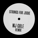 Strings For Jodie (MJ Cole Remix)/MJ Cole
